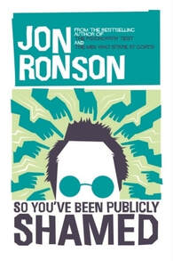 The cover of So You've Been Publically Shamed by Jon Ronson